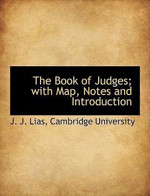 The Book of Judges; With Map, Notes and Introduction