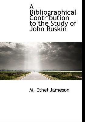 A Bibliographical Contribution to the Study of John Ruskin