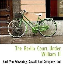 The Berlin Court Under William II