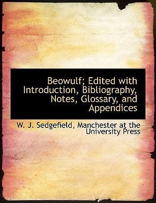 Beowulf; Edited with Introduction, Bibliography, Notes, Glossary, and Appendices