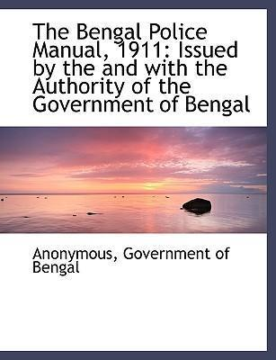 The Bengal Police Manual, 1911