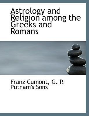 Astrology and Religion Among the Greeks and Romans