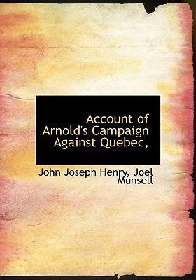 Account of Arnold's Campaign Against Quebec,