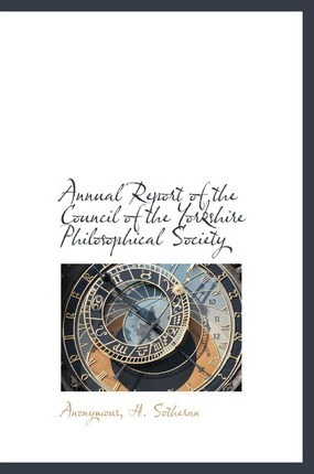 Annual Report of the Council of the Yorkshire Philosophical Society