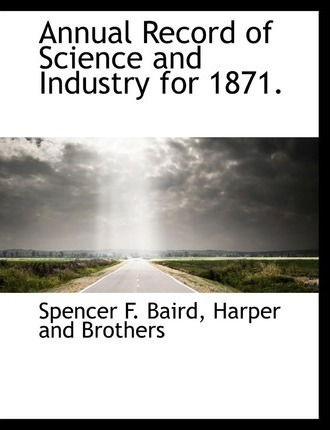 Annual Record of Science and Industry for 1871.