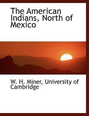 The American Indians, North of Mexico