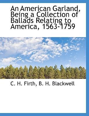 An American Garland, Being a Collection of Ballads Relating to America, 1563-1759