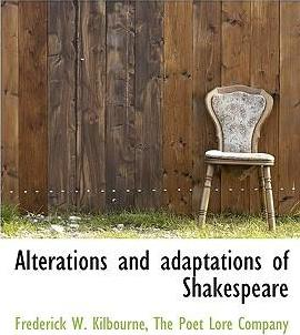 Alterations and Adaptations of Shakespeare