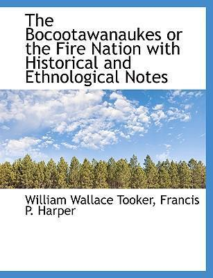 The Bocootawanaukes or the Fire Nation with Historical and Ethnological Notes