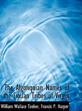 The Algonquian Names of the Siouan Tribes of Virgin