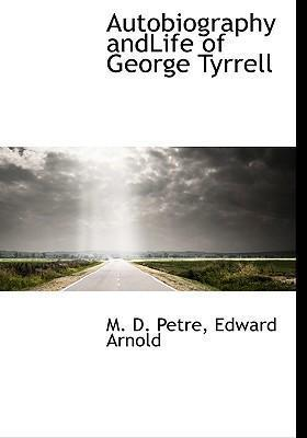 Autobiography Andlife of George Tyrrell