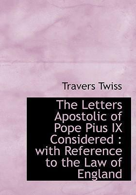 The Letters Apostolic of Pope Pius IX Considered