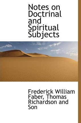Notes on Doctrinal and Spiritual Subjects