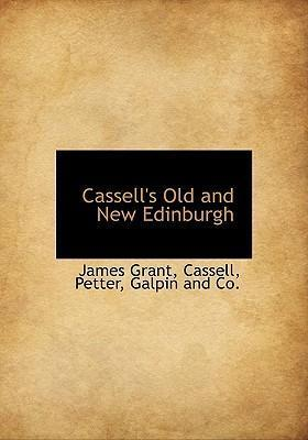 Cassell's Old and New Edinburgh
