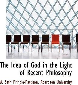The Idea of God in the Light of Recent Philosophy