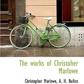 The Works of Christoher Marlowe