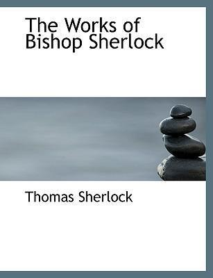 The Works of Bishop Sherlock