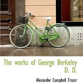 The Works of George Berkeley D. D.