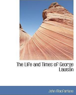 The Life and Times of George Lawson