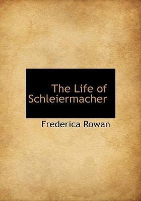 The Life of Schleiermacher
