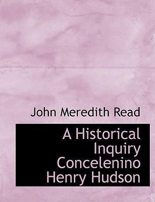 A Historical Inquiry Concelenino Henry Hudson