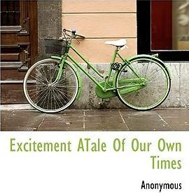 Excitement Atale of Our Own Times