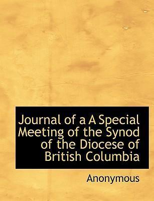 Journal of A A Special Meeting of the Synod of the Diocese of British Columbia