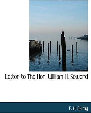 Letter to the Hon. William H. Seward