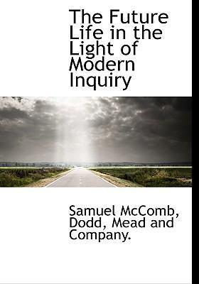 The Future Life in the Light of Modern Inquiry