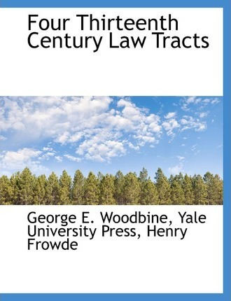 Four Thirteenth Century Law Tracts
