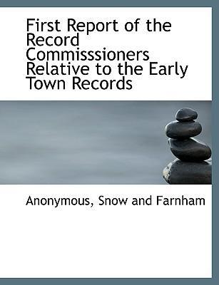 First Report of the Record Commisssioners Relative to the Early Town Records