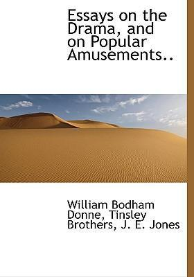 Essays on the Drama, and on Popular Amusements..