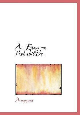 An Essay on Probabilities.