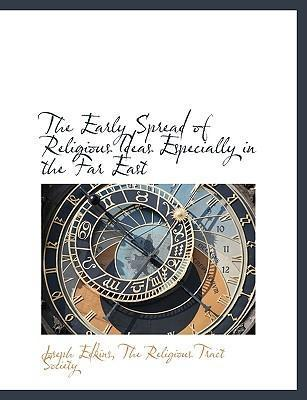 The Early Spread of Religious Ideas Especially in the Far East