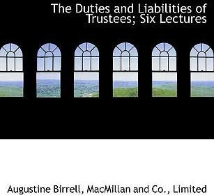 The Duties and Liabilities of Trustees; Six Lectures