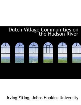 Dutch Village Communities on the Hudson River