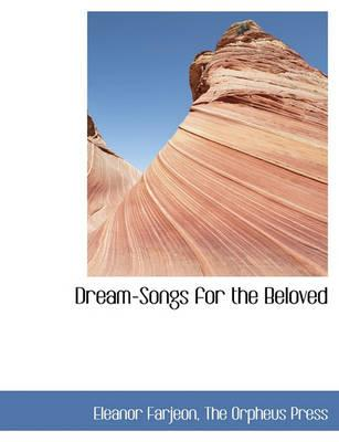Dream-Songs for the Beloved