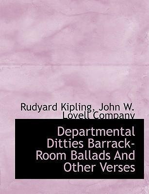 Departmental Ditties Barrack- Room Ballads and Other Verses