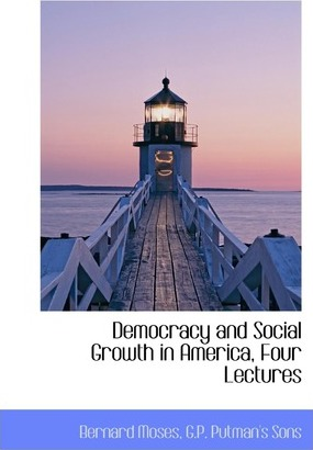 Democracy and Social Growth in America, Four Lectures