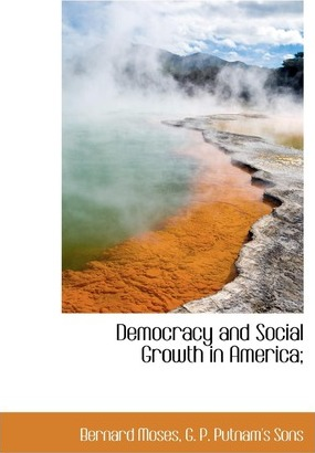 Democracy and Social Growth in America;