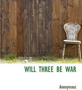Will Three Be War