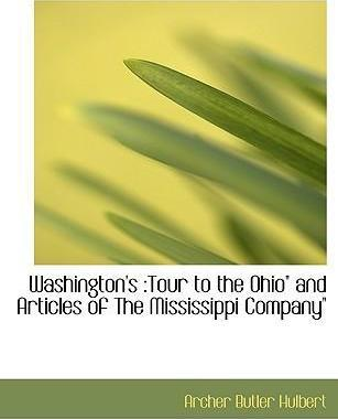 Washington's  Tour to the Ohio and Articles of the Mississippi Company