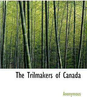 The Trilmakers of Canada