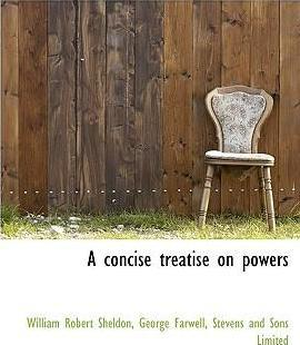 A Concise Treatise on Powers