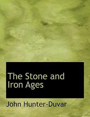 The Stone and Iron Ages