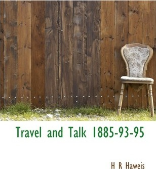Travel and Talk 1885-93-95