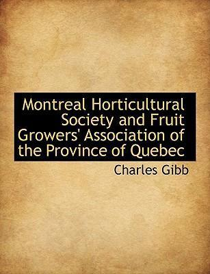 Montreal Horticultural Society and Fruit Growers' Association of the Province of Quebec