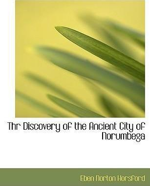 Thr Discovery of the Ancient City of Norumbega