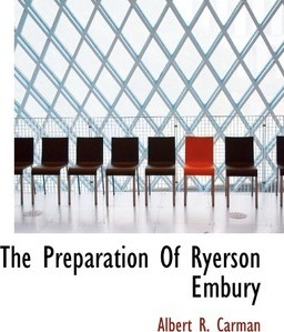 The Preparation of Ryerson Embury
