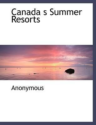 Canada S Summer Resorts